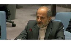 نماینده ایران در سازمان ملل متحد: مقابله با تروریسم مستلزم رهیافتی جامع و پیشگیرانه است