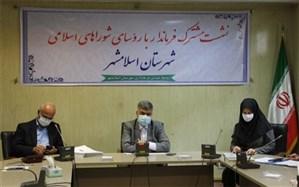 فرماندار اسلامشهر:ضرورت توجه مسئولین به دو اصل شورا و مدیریت مشارکتی در جهت بهبود وضع مردم
