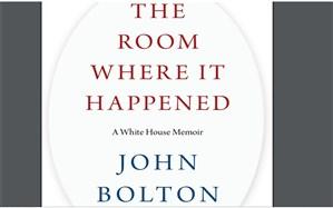 ایران در کانون توجه آمریکا؛ نام ایران۷۵۵ بار در کتاب بولتون تکرار شده است