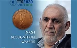 جایزه 2020 انجمن جهانی پیوند عضو ( TTS) به پدر پیوند کبد ایران اهدا شد