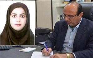 کارشناس مسئول امور مراکز و مدارس غیر دولتی  اداره کل آموزش و پرورش استان بوشهر منصوب  شد